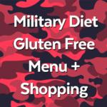 Free 3-Day Military Diet Gluten Free Menu + Shopping List